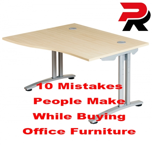 10 Mistakes People Make While Buying Office Furniture